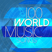Play & Download 100 World Music Songs by Various Artists | Napster