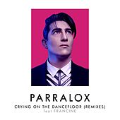 Play & Download Crying on the Dancefloor (Remixes) by Parralox | Napster