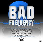Play & Download Bad Frequency Riddim by Various Artists | Napster