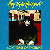 Lost Train Of Thought by Ray Wylie Hubbard