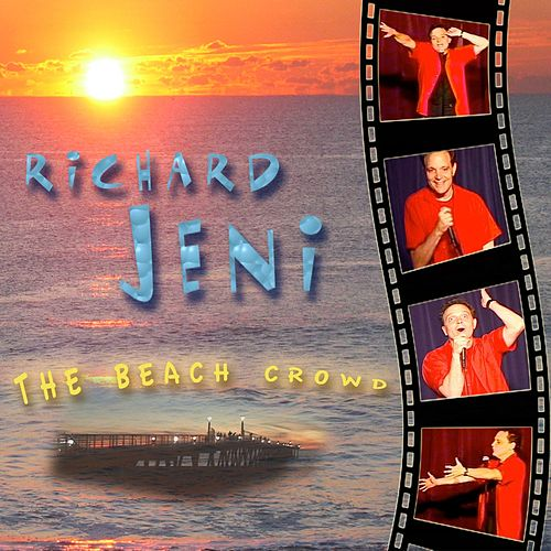 Play & Download The Beach Crowd by Richard Jeni | Napster