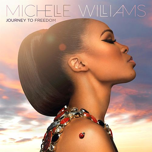 Journey To Freedom by Michelle Williams