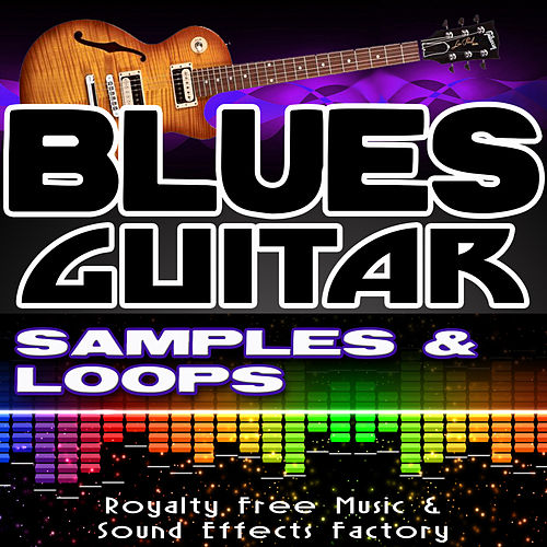 Play & Download Blues Guitar Loops & Samples by Royalty Free Music Factory | Napster