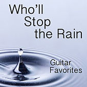 Play & Download Who'll Stop the Rain: Guitar Favorites by The O'Neill Brothers Group | Napster
