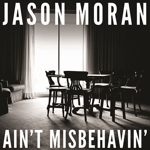 Play & Download Ain't Misbehavin' by Jason Moran | Napster