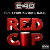 Play & Download Red Cup by E-40 | Napster