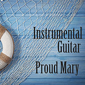 Play & Download Proud Mary: Instrumental Guitar by The O'Neill Brothers Group | Napster
