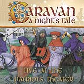 A Night's Tale - Live At the Patriots Theater by Caravan