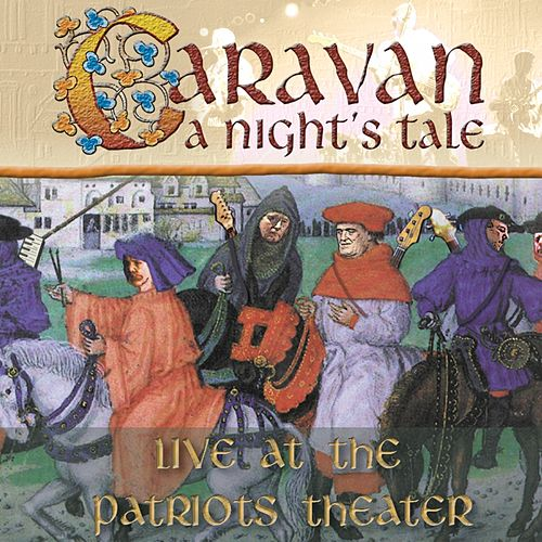 A Night's Tale - Live At the Patriots Theater von Caravan