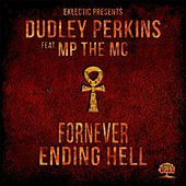 Fornever Ending Hell (feat. MP the MC) by Dudley Perkins