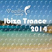 Play & Download Vendace Records Ibiza Trance 2014 - EP by Various Artists | Napster