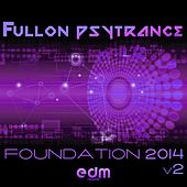 Fullon Goa Psytrance Foundation 2014, Vol. 2 by Various Artists