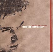 Play & Download No Other Love by Chuck Prophet | Napster