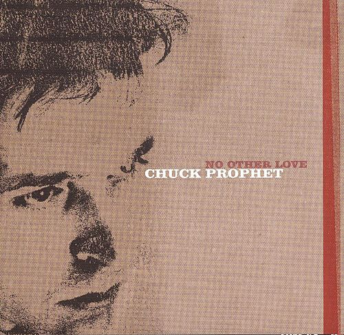 No Other Love by Chuck Prophet
