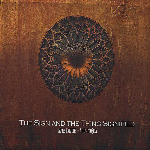 Play & Download The Sign and the Thing Signified by James Falzone | Napster