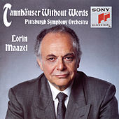 Play & Download Tannhäuser Without Words - A symphonic synthesis by Lorin Maazel by Lorin Maazel | Napster