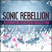 Play & Download The Sonic Rebellion Collection by Various Artists | Napster