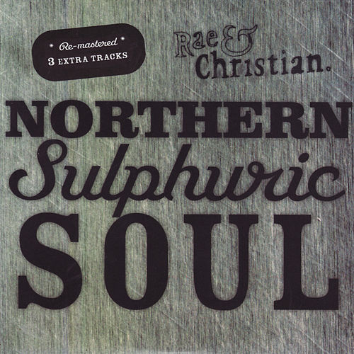 Play & Download Northern Sulphuric Soul by Rae & Christian | Napster