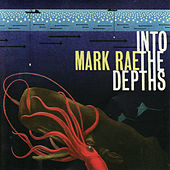 Play & Download Into the Depths by Mark Rae | Napster