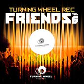 Turning Wheel Rec Friends, Vol. 6 by Various Artists