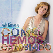 Play & Download Como Hemos Cambiado by Sole Gimenez | Napster