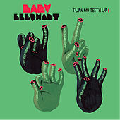 Play & Download Turn My Teeth Up! by Baby Elephant | Napster