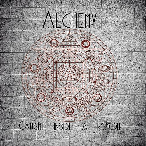 Play & Download Caught Inside a Room by Alchemy | Napster