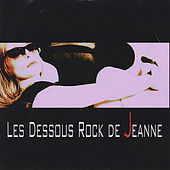 Play & Download Les Dessous Rock De Jeanne by Jeanne Mas | Napster
