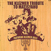 The Klezmer Tribute To Matisyahu Featuring Klezmer Juice by Klezmer Juice