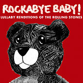 Lullabye Renditions of The Rolling Stones by Rockabye Baby!