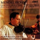 Felix Mendelssohn: Concerto In D Minor / Symphony No. 8 In D Major / Capriccio In E Minor by Alberto Lysy