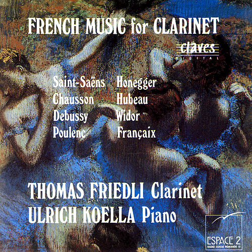 Play & Download French Music For Clarinet by Thomas Friedli | Napster