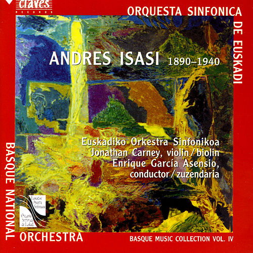 Play & Download Basque Music Collection, Vol. IV: Andres Isasi by Jonathan Carney | Napster