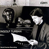 Play & Download Karl Amadeus Hartmann: Works For Solo Violin by Karl Amadeus Hartmann | Napster