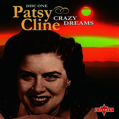Play & Download Crazy Dreams CD1 by Patsy Cline | Napster