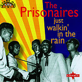 Play & Download Just Walkin' In The Rain by The Prisonaires | Napster