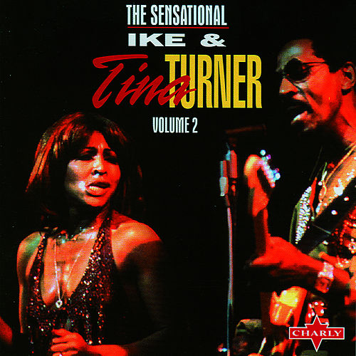 Play & Download The Sensational Ike & Tina Turner CD2 by Ike and Tina Turner | Napster