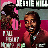Play & Download Y'all Ready Now? by Jessie Hill | Napster
