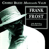Jelly Roll King by Frank Frost