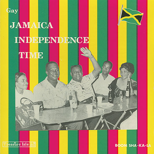 Play & Download Gay Jamaica Independence Time by Various Artists | Napster