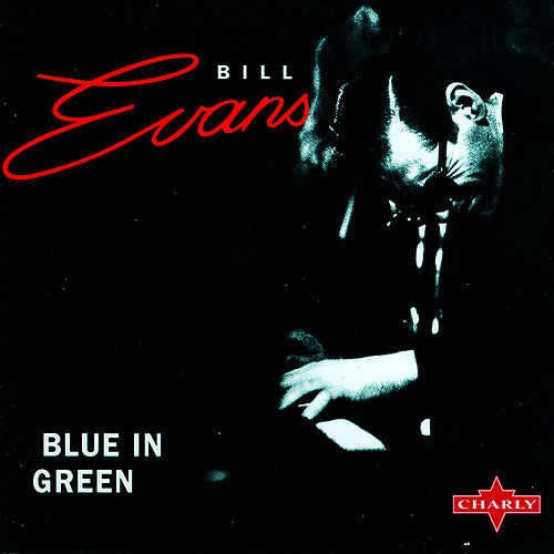 Play & Download Blue In Green by Bill Evans | Napster