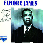 Play & Download Dust My Broom by Elmore James | Napster