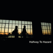 Play & Download Halfway To Hazard by Halfway to Hazard | Napster