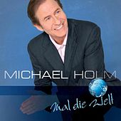 Play & Download Mal die Welt by Michael Holm | Napster