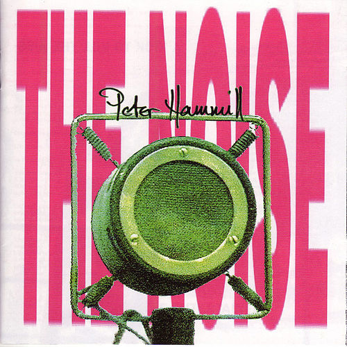 The Noise by Peter Hammill