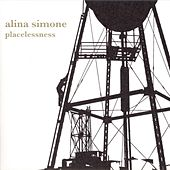 Play & Download Placelessness by Alina Simone | Napster