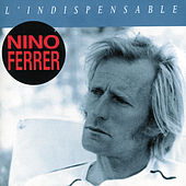Play & Download L'Indispensable by Nino Ferrer | Napster