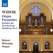 WIDOR: Organ Favourites by Robert Delcamp