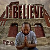 Play & Download I Believe by Tyg | Napster