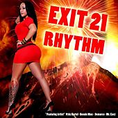 Play & Download Exit 21 Rhythm (Riddim) by Various Artists | Napster